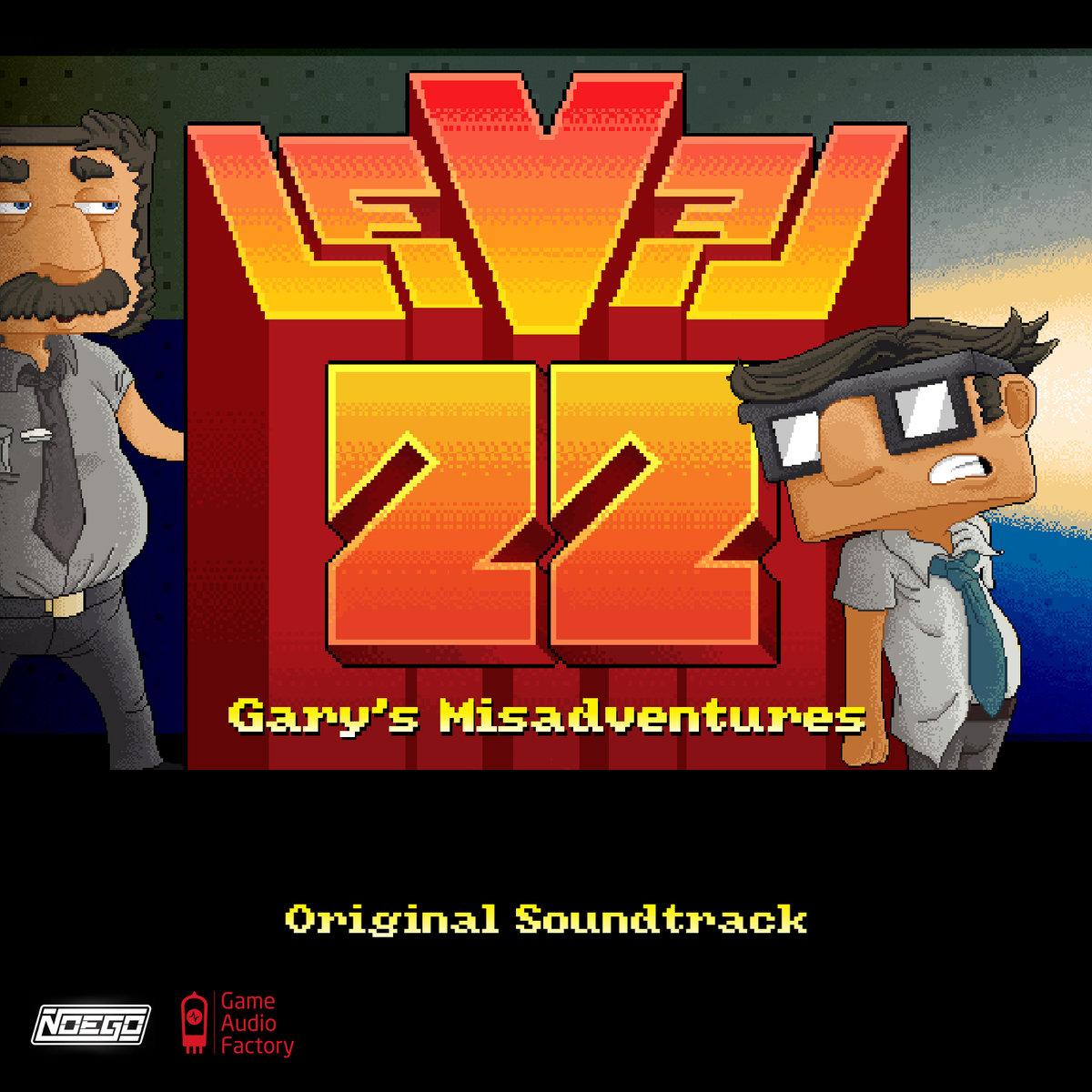 Bande originale de Level 22 Gary's Misadventures