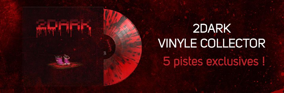 2DARK - Edition Vinyle